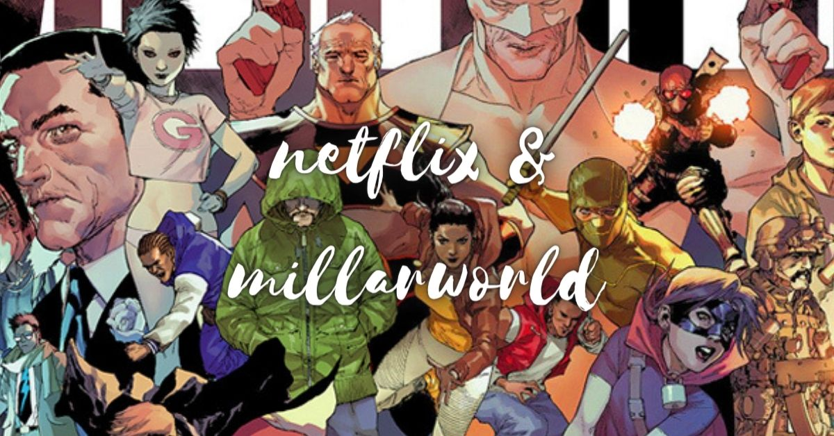 Netflix welcomes Millarworld: Every new series and movie to enter this platform